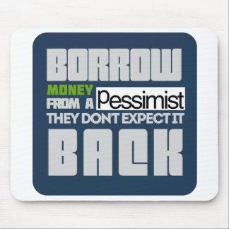 Borrow from a Pessimist Mousepad