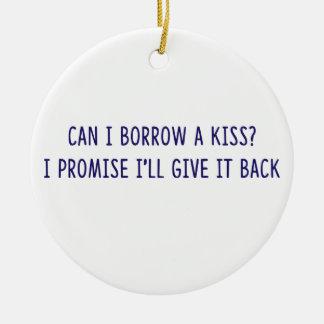 Borrowed Kiss shirts, accessories, gifts Ceramic Ornament