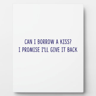 Borrowed Kiss shirts, accessories, gifts Plaque