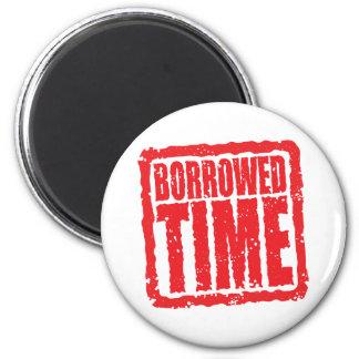 Borrowed Time Refrigerator Magnet