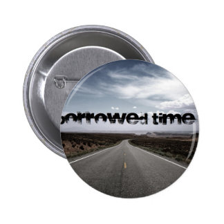 Borrowed Time Swag Button