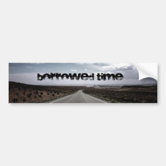 Borrowed Time Swag Bumper Sticker