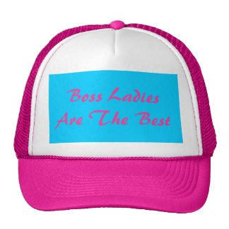 Boss Ladies Are The Best Trucker Hat Mesh Hat