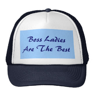 Boss Ladies Are The Best Trucker Hat Hat