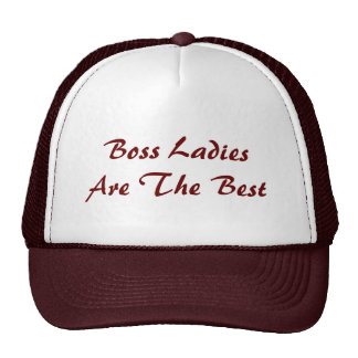 Boss Ladies Are The Best Trucker Hat Hats