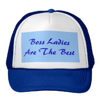 Boss Ladies Are The Best Trucker Hat Mesh Hats