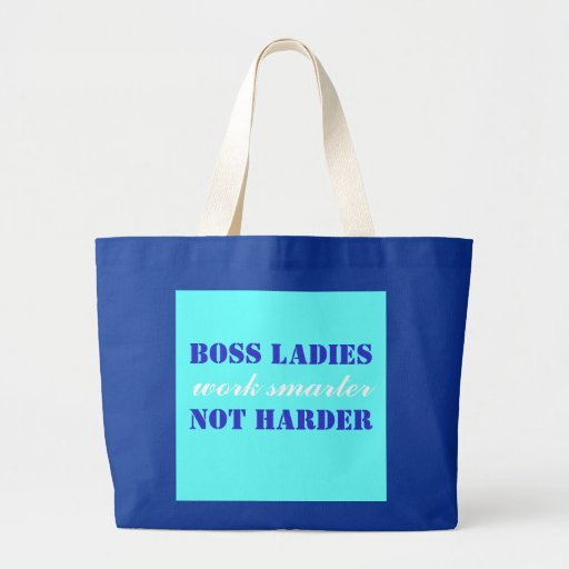 Boss Ladies Work Smarter Not Harder Jumbo Tote Bags