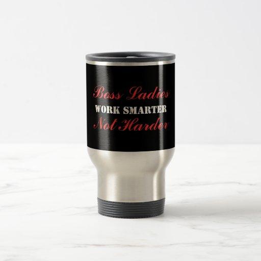 Boss Ladies Work Smarter Not Harder Travel Mug
