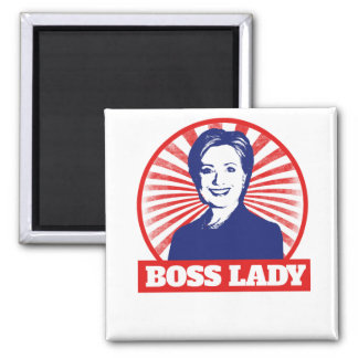 Boss Lady Hillary Clinton 2016 Square Magnet