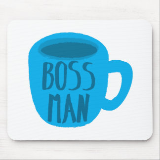 Boss man with blue Coffee CUP Mouse Pad