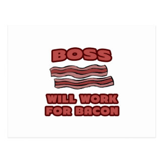 Boss .. Will Work For Bacon Post Card