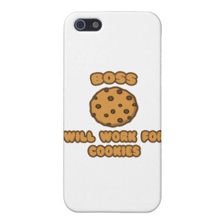 Boss .. Will Work for Cookies Covers For iPhone 5
