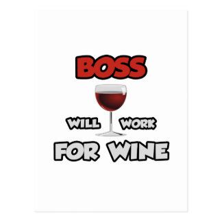 Boss ... Will Work For Wine Post Card