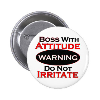Boss With Attitude 6 Cm Round Badge