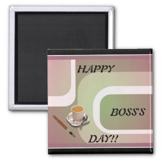 Boss's Day Frig Magnet!! Square Magnet