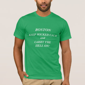 "bOSTON ""KEEP CALM"" ""CARRY ON"" ""BOSTON STRONG"" T-Shirt"