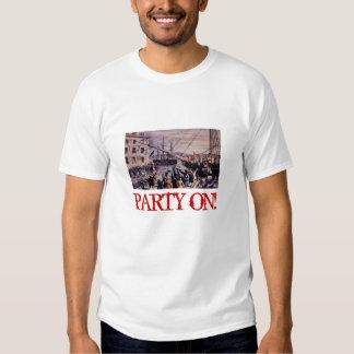 Boston Tea Party, PARTY ON! Shirts