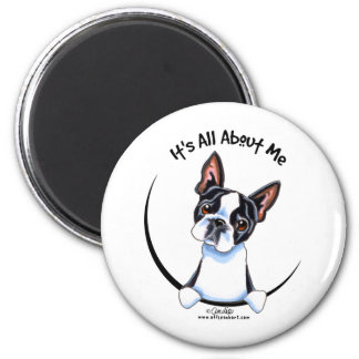 Boston Terrier Its All About Me 6 Cm Round Magnet