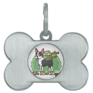 Boston Terrier - the best dog! Pet Tag