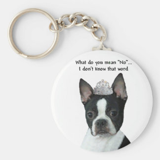 """Boston Terrier:  What Do You Mean """"No""""? Key Ring"""