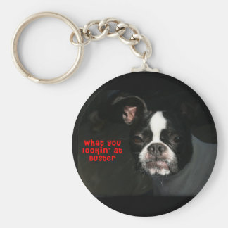 Boston Terrier:  What you lookin' at Buster! Basic Round Button Key Ring