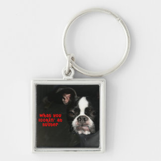 Boston Terrier:  What you lookin' at Buster! Silver-Colored Square Key Ring