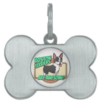 Boston Terriers are awesome! Pet Tags