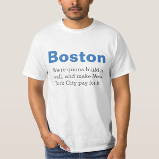 """Boston """"We're going to build a wall"""" T-Shirt"""