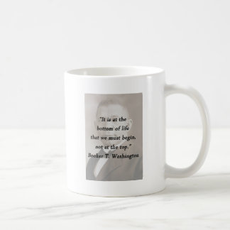 Bottom Of Life - Booker T Washington Coffee Mug