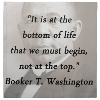 Bottom Of Life - Booker T Washington Napkin