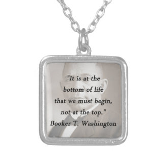 Bottom Of Life - Booker T Washington Silver Plated Necklace