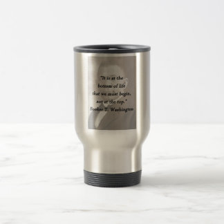 Bottom Of Life - Booker T Washington Travel Mug
