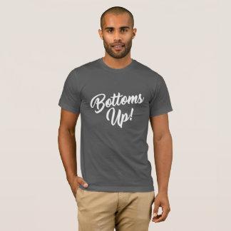 BOTTOMS UP! T-Shirt