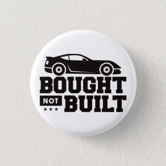 Bought Not Built 3 Cm Round Badge