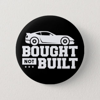 Bought Not Built 6 Cm Round Badge