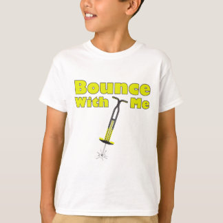 Bounce with me T-Shirt