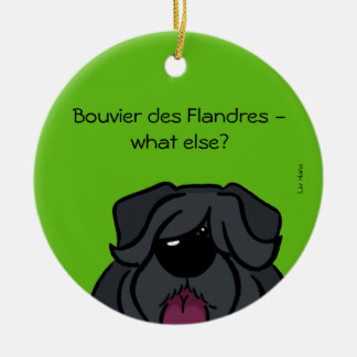 Bouvier of the Flandres - does else what? Round Ceramic Decoration