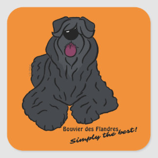 Bouvier of the Flandres - Simply the best! Square Sticker