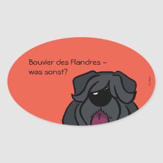 Bouvier of the Flandres - which otherwise? Oval Sticker