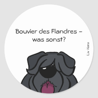 Bouvier of the Flandres - which otherwise? Round Sticker