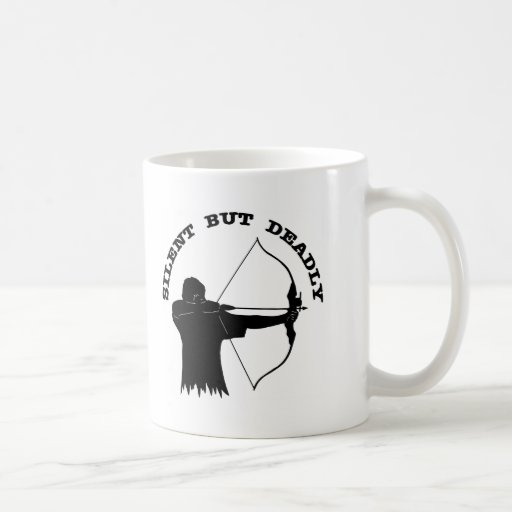 Bow Hunting Archery Silent But Deadly Coffee Mugs