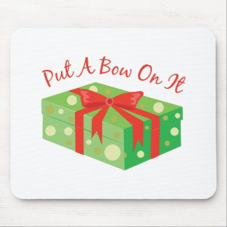 Bow On It Mouse Pads