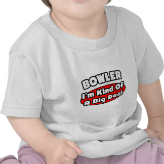 Bowler...Big Deal Tee Shirts