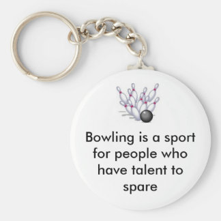 bowling, Bowling is a sport for people who have... Key Ring