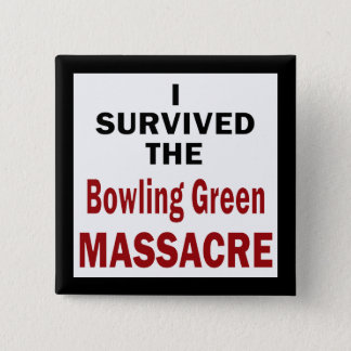 Bowling Green Massacre Survivor 15 Cm Square Badge