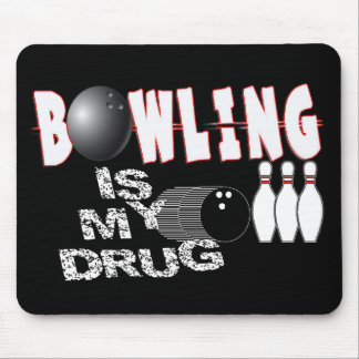 BOWLING IS MY DRUG MOUSE PADS
