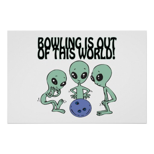 Bowling Is Out Of This World Posters