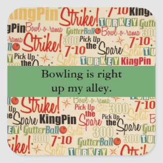 Bowling Is Right Up My Alley Square Sticker