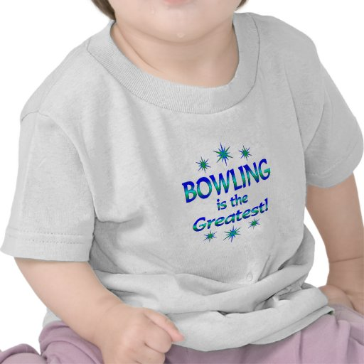 Bowling is the Greatest Tshirt
