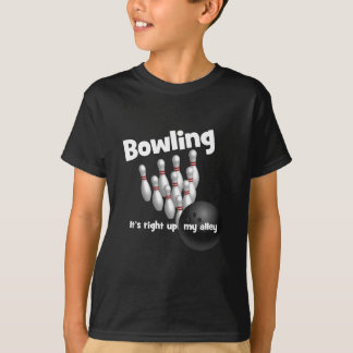 Bowling It's Right Up My Alley T-Shirt